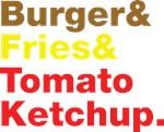 Burger & Fries & Tomato Ketchup.