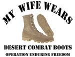 My Wife wears Desert Combat Boots OEF