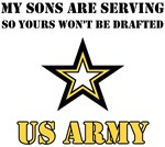 My Sons are serving so yours won't be drafted