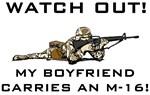WATCH OUT! MY BOYFRIEND CARRIES AN M-16