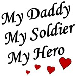 My Daddy My Soldier My Hero with hearts
