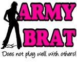 Army Brat - Does not play well with others!