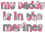 My Daddy is in the US Marines