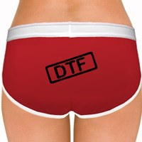 DTF - Down To Fuck