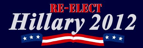 Re-elect Hillary - 2012