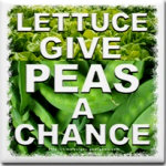 Lettuce Give Peas a Chance