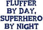 Fluffer by day