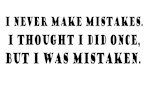 Never Make Mistakes Mistaken