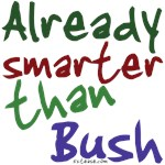 Already Smarter Than Bush2 onesies & kid's apparel