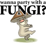 Wanna Party With a Fungi? t-shirts & goodies