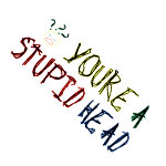 Stupid Head apparel & gifts NOW WITH PICTURE