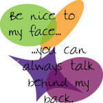 Be Nice to My Face
