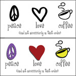 Peace. Love. Coffee.