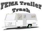 FEMA Trailer Trash
