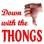 Down with the THONGS