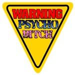 WARNING Psycho Bitch