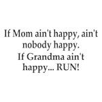 If Grandma Ain't Happy