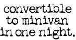 convertible to minivan in one night.