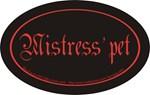 Mistress' pet
