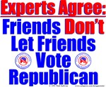 Experts Agree Friends Don't Let Friends Vote Repub