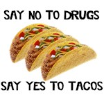 Drugs Tacos