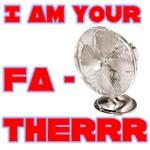 I Am Your Fa-therrr