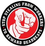 Stop stealing from workers to reward deadbeats