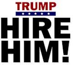 Trump Hire Him