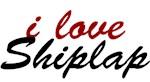 i love Shiplap