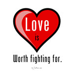 Love is Worth Fighting For T-shirts