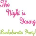 The Night is Young!