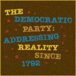 Democratic Party: Addressing Reality Since 1792