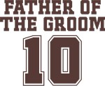 Uniform Father of the Groom 10 T-Shirts