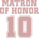 Uniform Matron of Honor 10 T-Shirts
