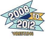 2008 to 2012 Wrestling