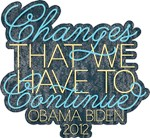 Change We Have to Continue Obama Shirts