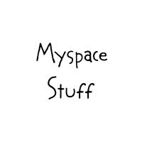Myspace Stuff!