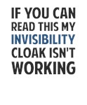 My Invisibility Cloak Isn't Working