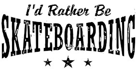 I'd Rather Be Skateboarding t-shirts