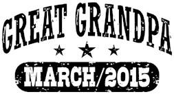 Great Grandpa March 2015 t-shirt