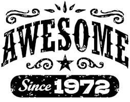 Awesome Since 1972 t-shirts