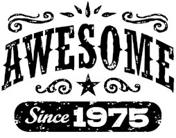 Awesome Since 1975 t-shirts