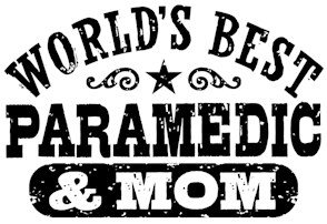 World's Best Paramedic And Mom t-shirt