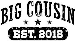 Big Cousin Est. 2018 t-shirt