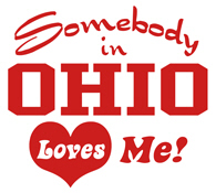 Somebody in Ohio Loves Me t-shirts