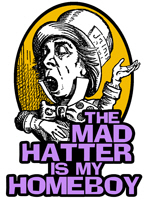The Mad Hatter is My Homeboy t-shirt
