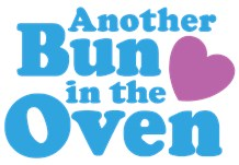 Another Bun in the Oven