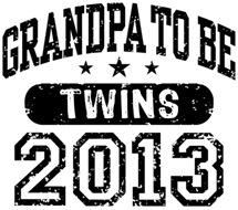 Grandpa To Be 2013 Twins t-shirt