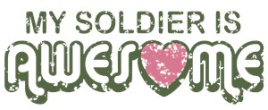 My Soldier is Awesome t-shirt