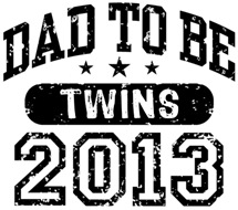 Dad To Be 2013 Twins t-shirt